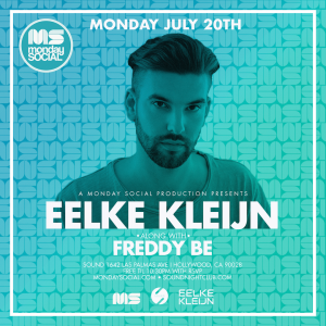 Monday Night Social Presents: Eelke Kleijn (official) Supporting sets by:  Freddy Be & Anton Tumas EVENT DETAILS & DOOR POLICY HOURS: Mon, July 20th,  ...