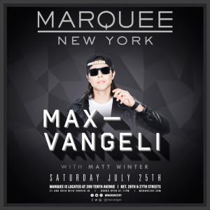 Max Vangeli @ Marquee New York