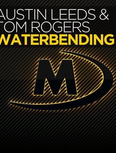 """Austin Leeds & Tom Rogers unite for """"Waterbending"""""""
