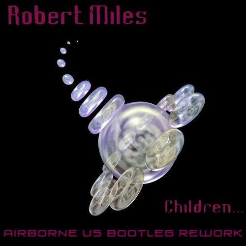 Robert Miles – Children (Airborne US Rework)
